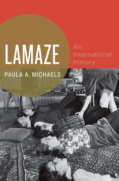 Lamaze: An International History – szerző: Paula A. Michaels – Könyvek a Google Playen