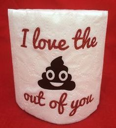 I Watch You Poop | LOVE-THE-POOP-OUT-OF-YOU-GAG-GIFT-TOILET-PAPER-EMOJI-ANNIVERSARY-WHITE ...