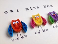 Owls Greeting Card Owl Miss You Owl card quilled by ElPetitTaller