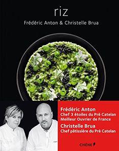 Riz: Frédéric Anton, chef 3 étoiles du Pré Catelan, Meilleur Ouvrier de France, et Christelle Brua, sa chef pâtissière, élue Pâtissier de…