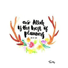 And Allah is the best of planners (QS. 8 : 30)