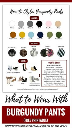 Don't know what to wear with your burgundy pants? Here are 9+ outfit ideas including infographics on colors, patterns, and shoes to wear with burgundy pants. Written with moms in mind! Click through for more and to download this printable.