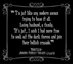 Morticia Addams quote
