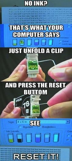 life hacks, printer ink hack.  Not sure if this will work, but it's worth a try!