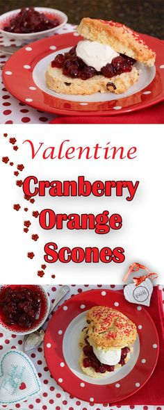 Valentine Cranberry Orange Scones with Cranberry Orange Jam