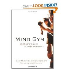 Mind Gym : An Athletes Guide to Inner Excellence: Gary Mack, David Casstevens: 9780071395977: Amazon.com: Books