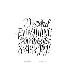 Discard everything that doesn't spark joy. #handlettering #quote