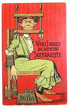 Anti-Suffragette Postcards Posters & Cartoons. I would venture to say that there are still too many people who buy this.