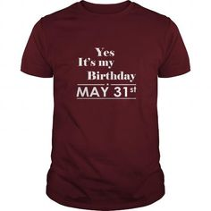 Awesome Tee Birthday May 31 SHIRT FOR WOMENS AND MEN ,BIRTHDAY, QUEENS I LOVE MY HUSBAND ,WIFE Birthday May 31-TSHIRT BIRTHDAY Birthday May 31 yes it's my birthday Shirts & Tees