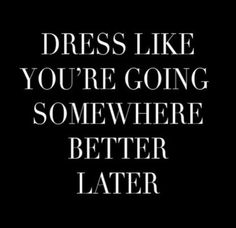Fashion Quotes Style Motivation Mottos For 2019 Great Quotes, Quotes To Live By, Me Quotes, Motivational Quotes, Inspirational Quotes, Style Quotes, Positive Quotes, Quotes About Style, Good Looking Quotes
