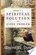 There's a Spiritual Solution to Every Problem ~ Very enjoyable read