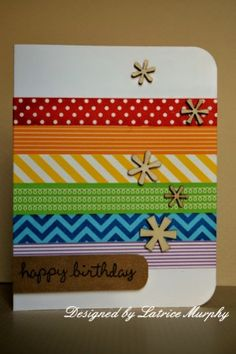 """Quick & Easy Washi Tape """"Happy Birthday"""" Card...Latrice Murphy: FaveCrafts. There is a video showing how she makes cards using the washi tape."""