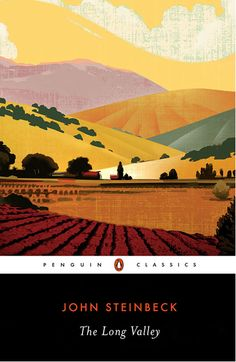 The Long Valley (Twentieth-Century Classics) by John Steinbeck, more of Steinbeck's genius! Don Delillo, Long Valley, Social Themes, Nobel Prize In Literature, Nobel Prize Winners, East Of Eden, Penguin Classics, Penguin Random House
