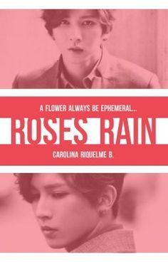 Roses Rain |U-KISS||Editando| - Un mensaje...|Final| #wattpad #fanfic