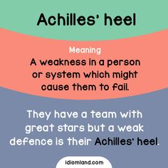 Idiom of the day: Achilles' heel.  Meaning: A weakness in a person or system which might cause them to fail.  Example: They have a team with great stars but a weak defence is their Achilles' heel.