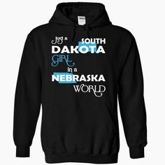 (SDXanh001) Just A #South Dakota Girl In A Nebraska World, Order HERE ==> https://www.sunfrog.com/Valentines/-28SDXanh001-29-Just-A-South-Dakota-Girl-In-A-Nebraska-World-Black-Hoodie.html?6789, Please tag & share with your friends who would love it , #christmasgifts #renegadelife #jeepsafari  #south dakota hiking, south dakota camping, mount rushmore south dakota #science #nature #sports #tattoos #technology #travel