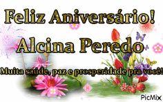 Mensagem de Aniversário para Alcinda Peredo Anniversary Message, Messages, Happy