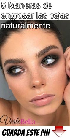 5 Maneras de engrosar las cejas naturalmente Tips Belleza, Bella, Beauty Hacks, Remedies, Make Up, Nails, Healthy, Backgrounds, Templates