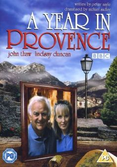 A Year in Provence--  BBC--funny escapades of an English couple who decide to move to France for a year--based on Peter Mayles' book