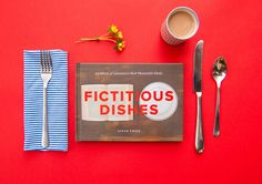 Fictitious Dishes: An Album of Literature's Most Memorable Meals / Dinah Fried. via It's Nice That #books #eats