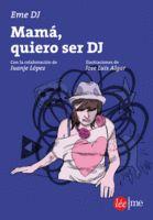 MAMA QUIERO SER DJ