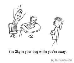 Ha távol vagy, Skypeolsz is kedvenceddel, igaz?