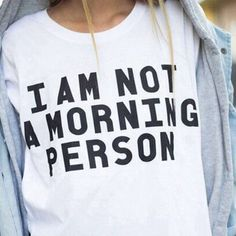 Buy this I Am Not A Morning Person T-shirt with Free shipping for USA or Free worldwide shipping for orders over 50$ . You will see a wide collection for shopping on the link. #Hipster #Grunge #indie #clothes #tumblr #grungefashion #fashion #tumblrclothes