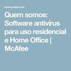 Quem somos: Software antivírus para uso residencial e Home Office | McAfee