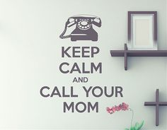 "#VinilosParedTextos ""Keep Calm and call your mom"""