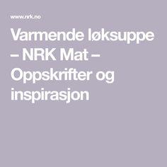 Varmende løksuppe – NRK Mat – Oppskrifter og inspirasjon