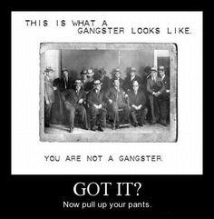 True Gangsters....