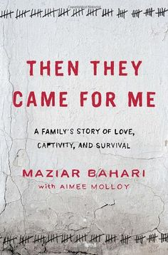 Then They Came for Me: A Family's Story of Love, Captivity, and Survival by Maziar Bahari,http://www.amazon.com/dp/1400069467/ref=cm_sw_r_pi_dp_nfhwsb1FJY9QTDBK