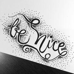 #BeNice . . . #letrasbonitasconalmatinta #almatintaletteringchallenge