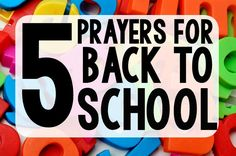 Five Prayers for Back to School!