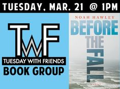 Tues. March 21 @ 1 PM - Join us on to discuss Before the Fall by Noah Hawley. Copies are available at the library. Click image or call 815-534-6173 for more information, or to register.