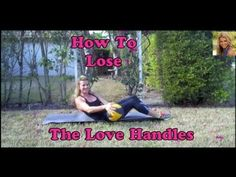 How To Lose The Love Handles-Exercises & Diet - YouTube #lovehandles #exercises