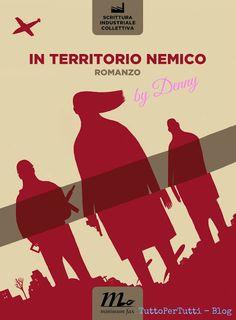 TuttoPerTutti: IN TERRITORIO NEMICO. Il consiglio letterario della Denny di questo Venerdì. La II GM scritta a 230... mani! http://tucc-per-tucc.blogspot.it/2015/05/in-territorio-nemico.html