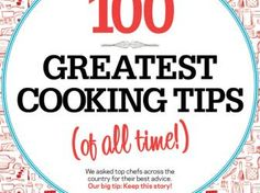 100 Greatest Cooking Tips (of all time!) : Chefs : Food Network