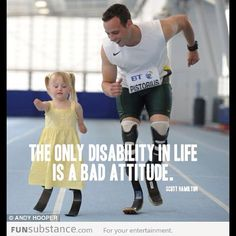 The only disability in life is a bad attitude. @funsubstance | Webstagram
