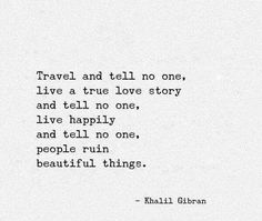 Travel and tell no one..