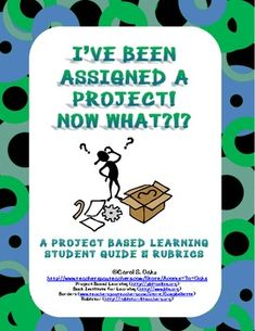 Project Based Learning Student Guide and Rubrics
