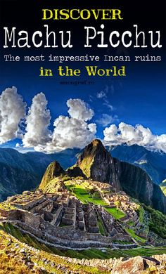 Discover Amazing Machu Picchu - The most impressive Incan ruins in the world.