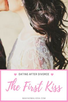 Dating After Divorce-The First Kiss
