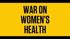 The War on Women's Health is Real