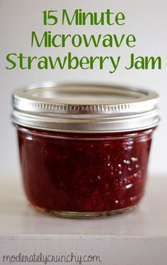 15 minutes to the perfect strawberry (or any berry) jam- without ...
