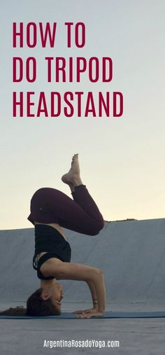 Yoga Tutorial - How to do Tripod Headstand - #yogaforbeginners #headstand #yogaposes #yogainversions