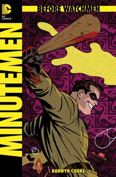"BEFORE WATCHMEN: MINUTEMEN #2 - ""This isn't a book. It's a bloody confession!""     Plus, a new CRIMSON CORSAIR backup feature from writer LEN WEIN and artist JOHN HIGGINS!"