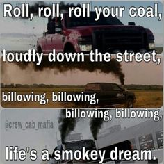 Rollin coal.. Hahhahahahaaha. Love this, absolutely LOVE this!