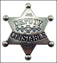 old west deputies | REPLICA OLD WEST DEPUTY CONSTABLE BADGE SASS NCOWS