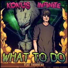 What to Do (feat. Thorbear) | INF1N1TE Konus Thorbear | http://ift.tt/2vQpDHq | Added to: http://ift.tt/2h1c9Wn #elektro #spotify